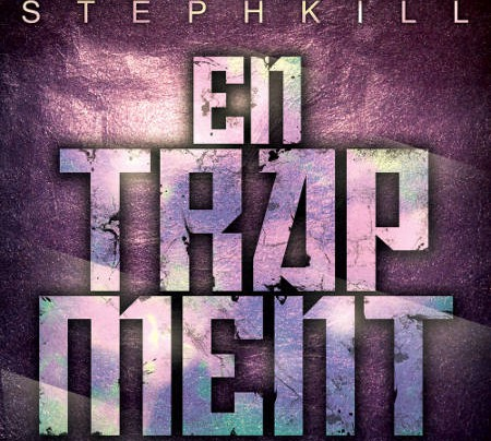 StephKill Entrapment