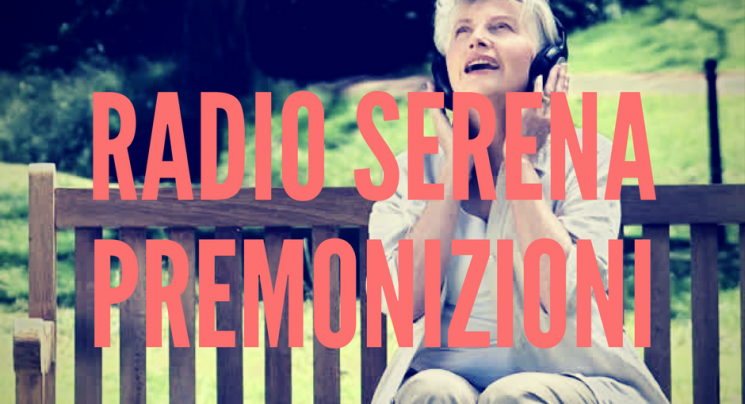 radio serenasogni premonizioni