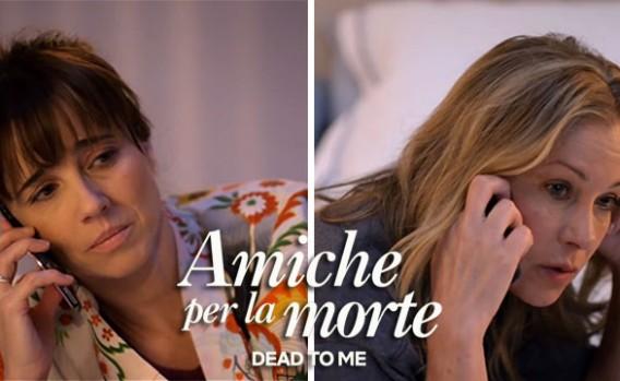 Dead-to-Me-Amiche-per-la-Morte